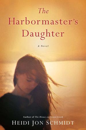 The Harbormaster's Daughter by Heidi Jon Schmidt