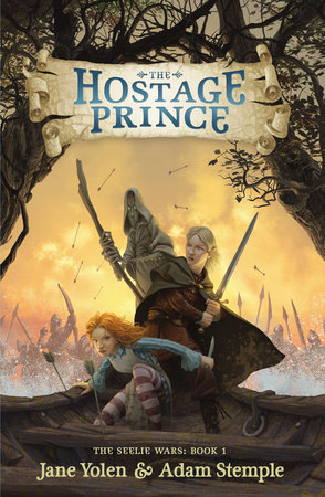 The Hostage Prince by Jane Yolen and Adam Stemple