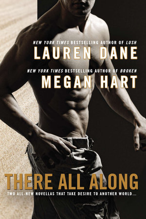 There All Along by Lauren Dane and Megan Hart