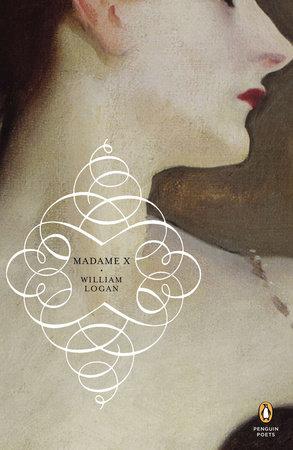 Madame X by William Logan