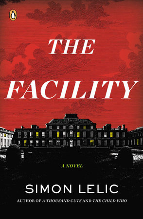 The Facility by Simon Lelic