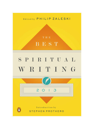 The Best Spiritual Writing 2013 by