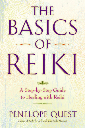 The Basics of Reiki by Penelope Quest