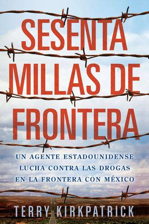 Sesenta Millas de Frontera by Terry Kirkpatrick