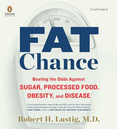 Fat Chance by Robert H. Lustig