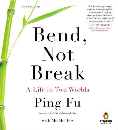 Bend, Not Break by Ping Fu and Mei Mei Fox