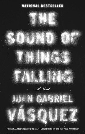 The Sound of Things Falling by Juan Gabriel Vásquez