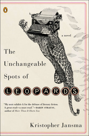 The Unchangeable Spots of Leopards by Kristopher Jansma