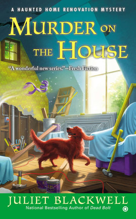 Murder on the House by Juliet Blackwell