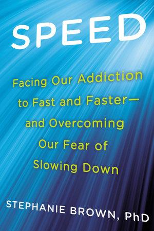 Speed by Stephanie Brown Ph.D