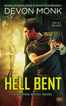 Hell Bent by Devon Monk