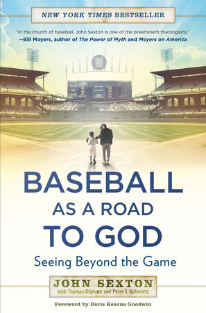 Baseball as a Road to God by John Sexton, Thomas Oliphant and Peter J. Schwartz