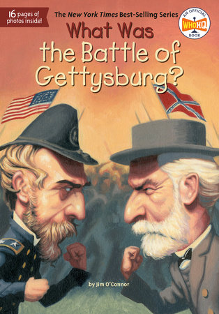 What Was the Battle of Gettysburg? by Jim O'Connor