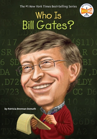 Who Is Bill Gates? by Patricia Brennan Demuth