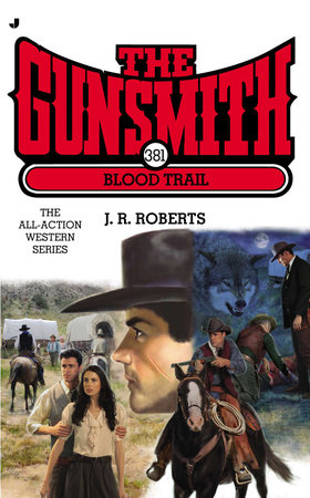 The Gunsmith 381 by J. R. Roberts