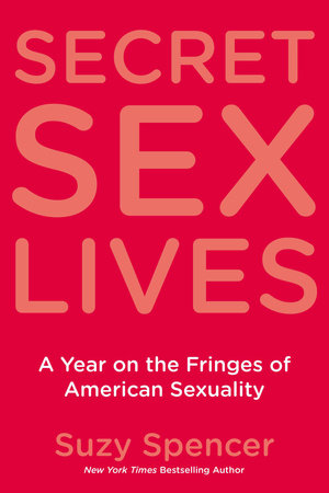 Secret Sex Lives by Suzy Spencer