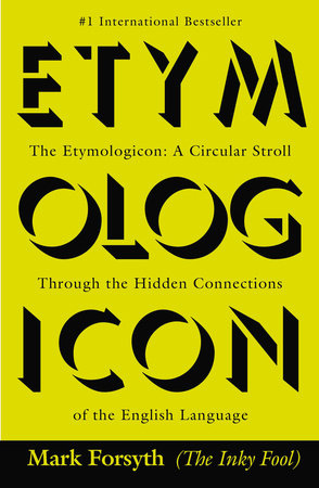 The Etymologicon by Mark Forsyth