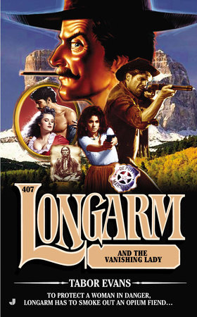 Longarm #407 by Tabor Evans