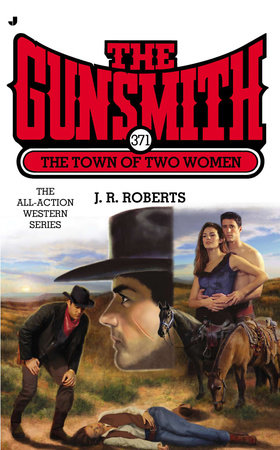 The Gunsmith #371 by J. R. Roberts