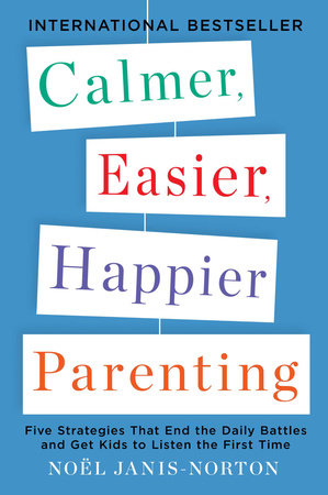 Calmer, Easier, Happier Parenting by Noel Janis-Norton