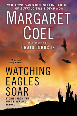 Watching Eagles Soar by Margaret Coel