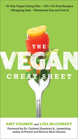 The Vegan Cheat Sheet by Amy Cramer and Lisa McComsey