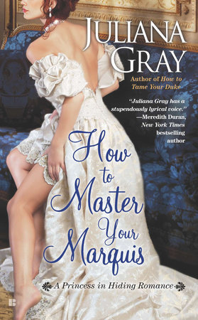 How to Master Your Marquis by Juliana Gray