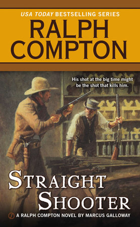 Straight Shooter by Ralph Compton and Marcus Galloway