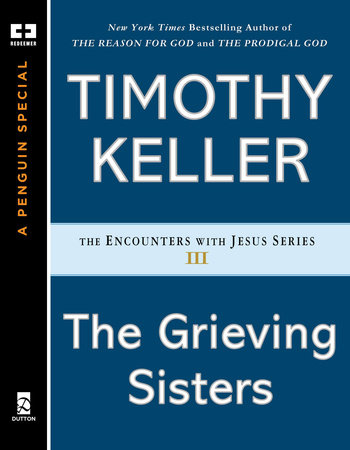 The Grieving Sisters by Timothy Keller