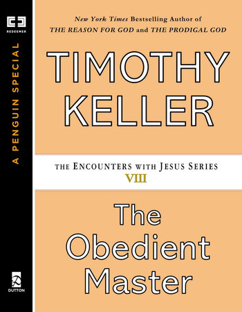 The Obedient Master by Timothy Keller