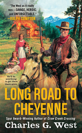 Long Road to Cheyenne by Charles G. West