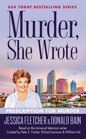 Murder, She Wrote: Prescription For Murder by Jessica Fletcher and Donald Bain