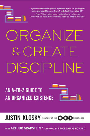Organize & Create Discipline by Justin Klosky