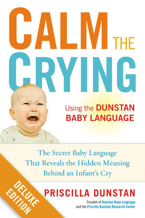 Calm the Crying by Priscilla Dunstan