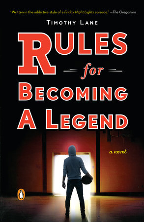 Rules for Becoming a Legend by Timothy S. Lane