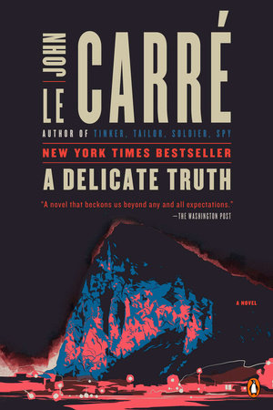 A Delicate Truth by John le Carré