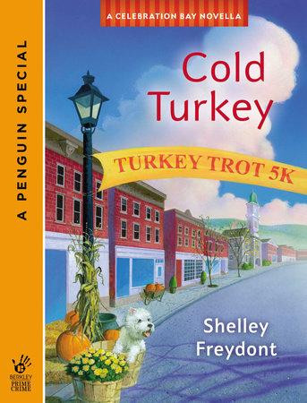 Cold Turkey (Novella) by Shelley Freydont