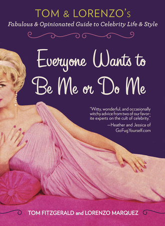 Everyone Wants to Be Me or Do Me by Tom Fitzgerald and Lorenzo Marquez