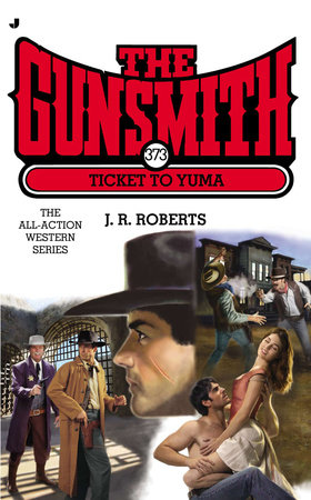 The Gunsmith #373 by J. R. Roberts