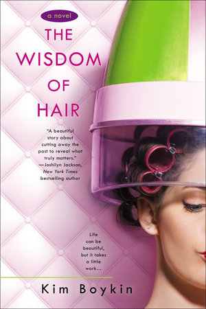 The Wisdom of Hair by Kim Boykin
