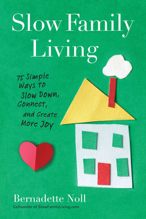 Slow Family Living by Bernadette Noll