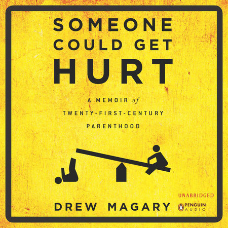 Someone Could Get Hurt by Drew Magary