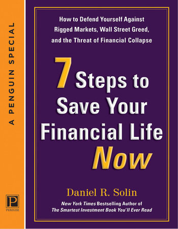 7 Steps to Save Your Financial Life Now by Daniel R. Solin