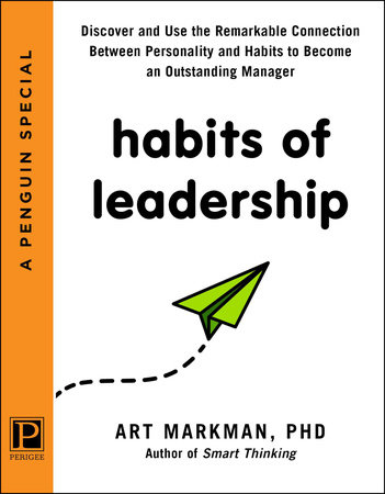 Habits of Leadership by Art Markman, PhD