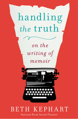 Handling the Truth by Beth Kephart
