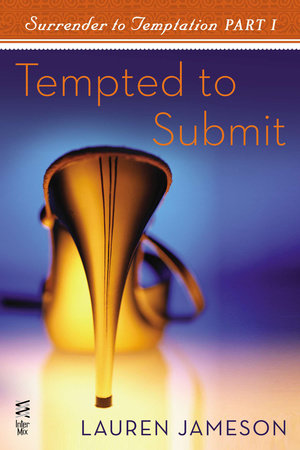 Surrender to Temptation Part I by Lauren Jameson