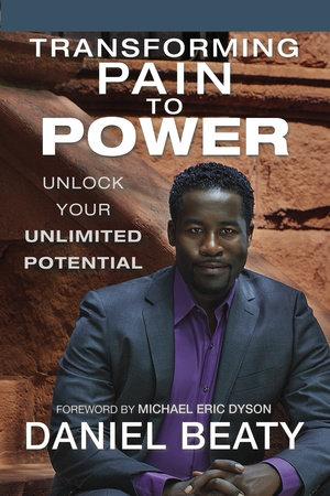 Transforming Pain to Power by Daniel Beaty