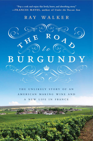 The Road to Burgundy by Ray Walker