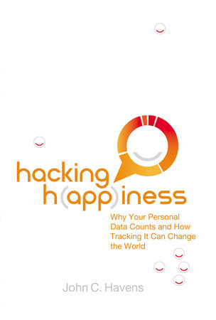 Hacking Happiness by John Havens