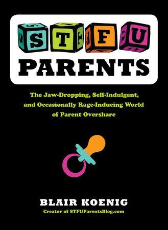 STFU, Parents by Blair Koenig